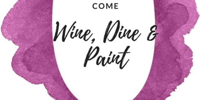 wine, dine & paint